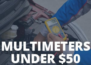 Multimeters under $50
