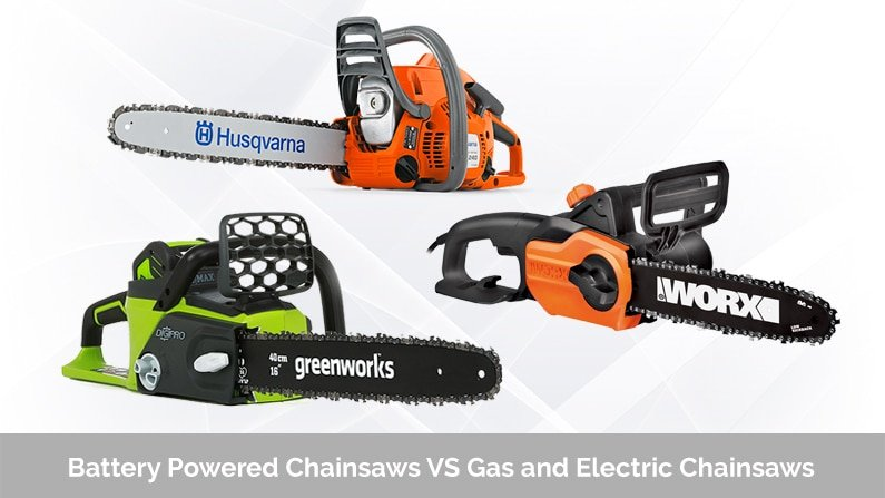 Battery Powered Chainsaws VS Gas and Electric Chainsaws