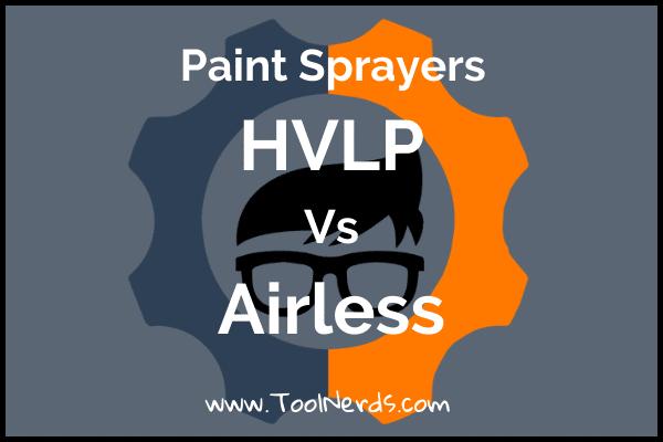 HVLP vs Airless Sprayers