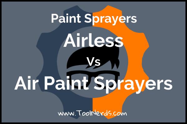 Airless Paint Sprayer vs Air Paint Sprayer